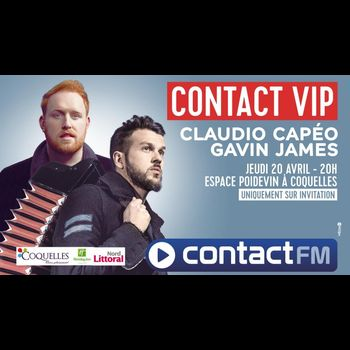 Contact VIP avec Claudio Capéo et Gavin James