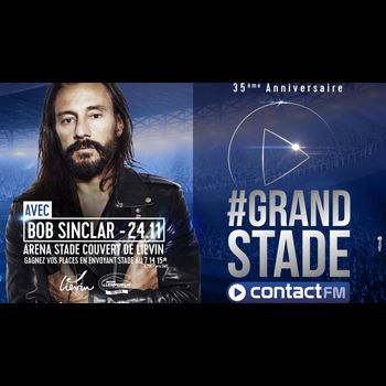 BOB SINCLAR 4ÈME ARTISTE DU #GRAND STADE CONTACT FM