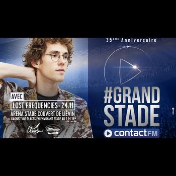 LOST FREQUENCIES 7ÈME ARTISTE DU #GRAND STADE CONTACT FM