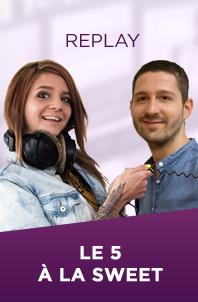 Ecoutez Le 5 à La Sweet avec Kyel & Milène