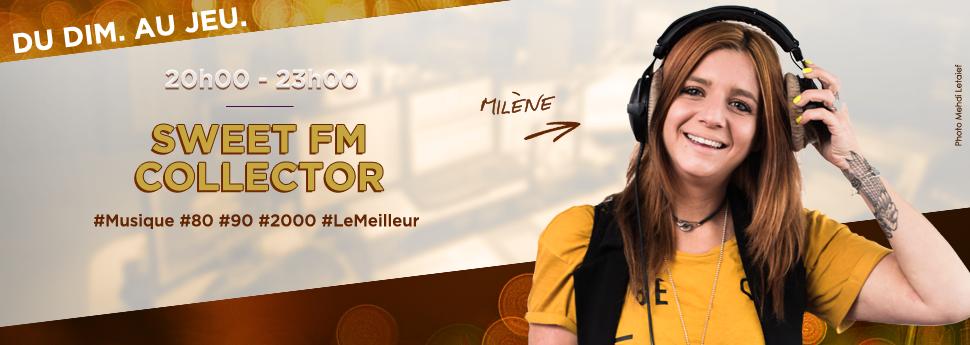 Sweet FM Collector avec Milène